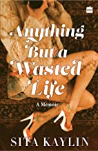 Anything But a Wasted Life