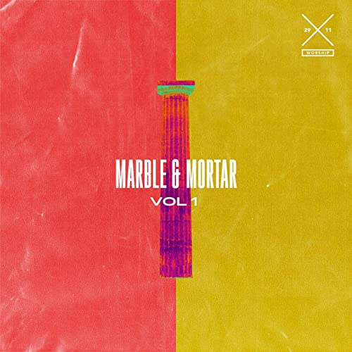 29:11 Worship - Marble and Mortar Vol. 1 (Live) 2019