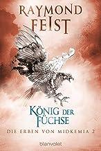 Die Erben von Midkemia 2 - König der Füchse: Roman (German Edition)