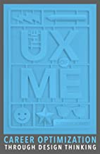 THE UX OF ME: Career Optimization Through Design Thinking