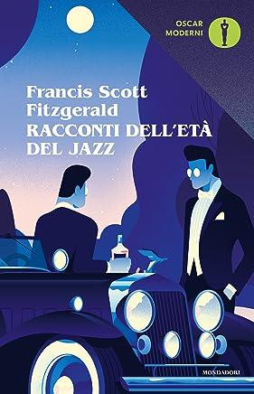 Racconti delletà del jazz (Oscar scrittori moderni Vol. 341)