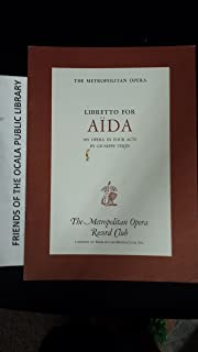 Libretto for Aida: An Opera in Four Acts By Giuseppe Verdi