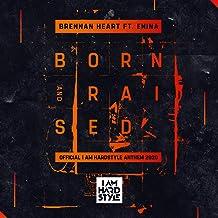 Born & Raised (feat. Enina) (Official I AM HARDSTYLE Anthem 2020) [Explicit]