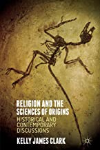 Religion and the Sciences of Origins: Historical and Contemporary Discussions