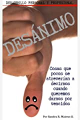 DESÁNIMO: Cosas que pocos se atreverían a decirnos cuando queremos darnos por vencidos (Desarrollo Personal y Profesional (#1)) (Spanish Edition) Kindle Edition