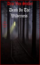 Death In The Wilderness (31 Horrifying Tales From The Dead Book 1)