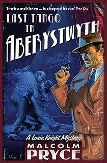 Last Tango in Aberystwyth (Aberystwyth Noir series Book 2)