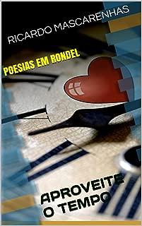 POESIAS EM RONDEL: APROVEITE O TEMPO (Portuguese Edition)