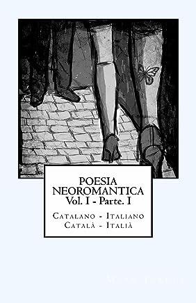 Poesia Neoromantica Vol.I - Parte.I. Catalano-Italiano / Català- Italià