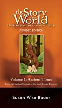 Story of the World, Vol. 1: History for the Classical Child: Ancient Times (Revised Second Edition) (Vol. 1) (Story of the...