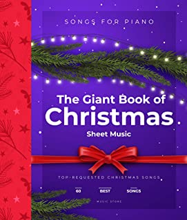 The Giant Book of Christmas Sheet Music: 60 Top-Requested Christmas Songs For Piano (English Edition)