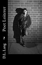 Poet Loiterer: The Poetry of Freedom (English Edition)