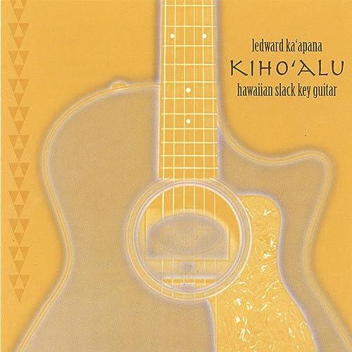 ledward kaapana kiho alu hawaiian slack key guitar genre
