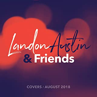 Landon Austin and Friends: Covers (August 2018)