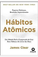 Hábitos Atômicos: Um Método Fácil e Comprovado de Criar Bons Hábitos e Se Livrar dos Maus. eBook Kindle