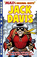 The MAD Art of Jack Davis: The Complete Collection of His Work from MAD Comics #1-23: MAD's Original Idiots