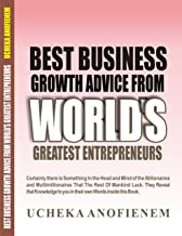 Best Business Growth Advice from World's Greatest Entrepreneurs