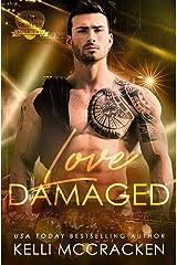 Love Damaged (Rock N Roll Heiress Book 2) Kindle Edition