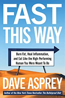 Fast This Way (How to Lose Weight, Get Smarter, and Live Your Longest, Healthiest Life with the Bulletproof Guide to Fasting)