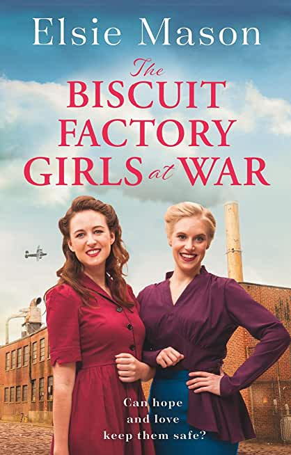 The Biscuit Factory Girls at War: A heartwarming saga about war, family and friendship to cosy up with this Christmas (English Edition)