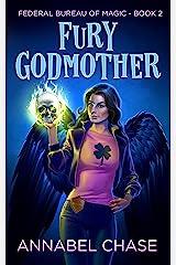 Fury Godmother (Federal Bureau of Magic Cozy Mystery Book 2) (English Edition) Format Kindle