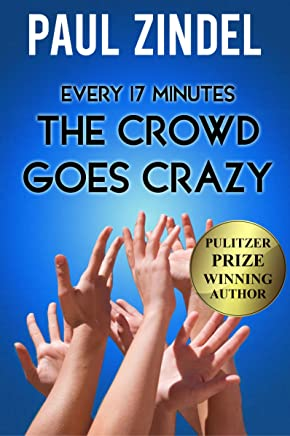 Every Seventeen Minutes the Crowd Goes Crazy! (Plays by Paul Zindel (Pulitzer Prize-Winning Author)) (English Edition)