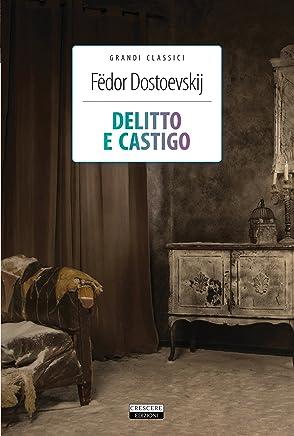 Delitto e castigo: Ediz. integrale (Grandi Classici Vol. 4)