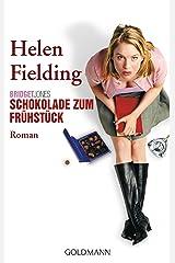 Bridget Jones - Schokolade zum Frühstück: Die Bridget-Jones-Serie 1 - Roman (German Edition) Kindle Edition