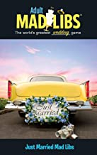 Just Married Mad Libs (Adult Mad Libs)