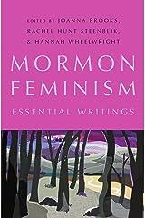 Mormon Feminism: Essential Writings Kindle Edition