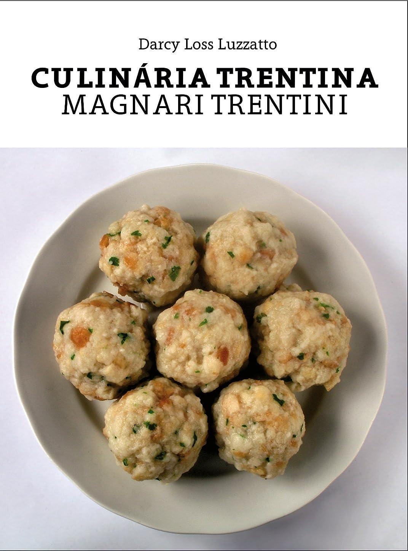 傾いた刻むアンカーCulinária Trentina: Magnari trentini (Portuguese Edition)
