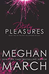 Dirty Pleasures (The Dirty Billionaire Trilogy Book 2) Kindle Edition