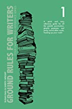 Ground Rules for Writers: A QUICK AND EASY REFERENCE GUIDE FOR ALL THE PAINFUL PUNCTUATION, GHASTLY GRAMMAR, AND PESKY SOUND ALIKE WORDS, FRACKING UP YOUR ... Reference Series Book 1) (English Edition)