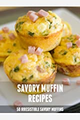 Savory Muffin Recipes: 50 Irresistible Savory Muffins (Recipe top 50's Book 46) Kindle Edition