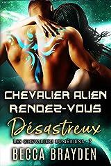 Chevalier alien rendez-vous désastreux (Les Chevaliers Lumériens t. 3) Format Kindle