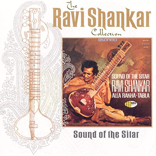 The Ravi Shankar Collection: Sound Of The Sitar (Remastered)