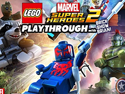 Clip: Lego Marvel Super Heroes 2 Playthrough with Brick Show Brian