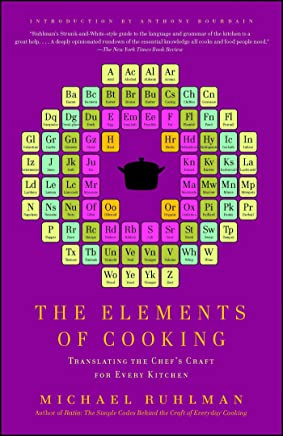 The Elements of Cooking: Translating the Chefs Craft for Every Kitchen