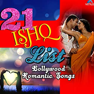 21 Ishq List - Bollywood Romantic Songs