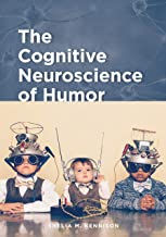 The Cognitive Neuroscience of Humor (English Edition)