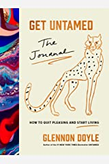 Get Untamed: The Journal (How to Quit Pleasing and Start Living) Hardcover
