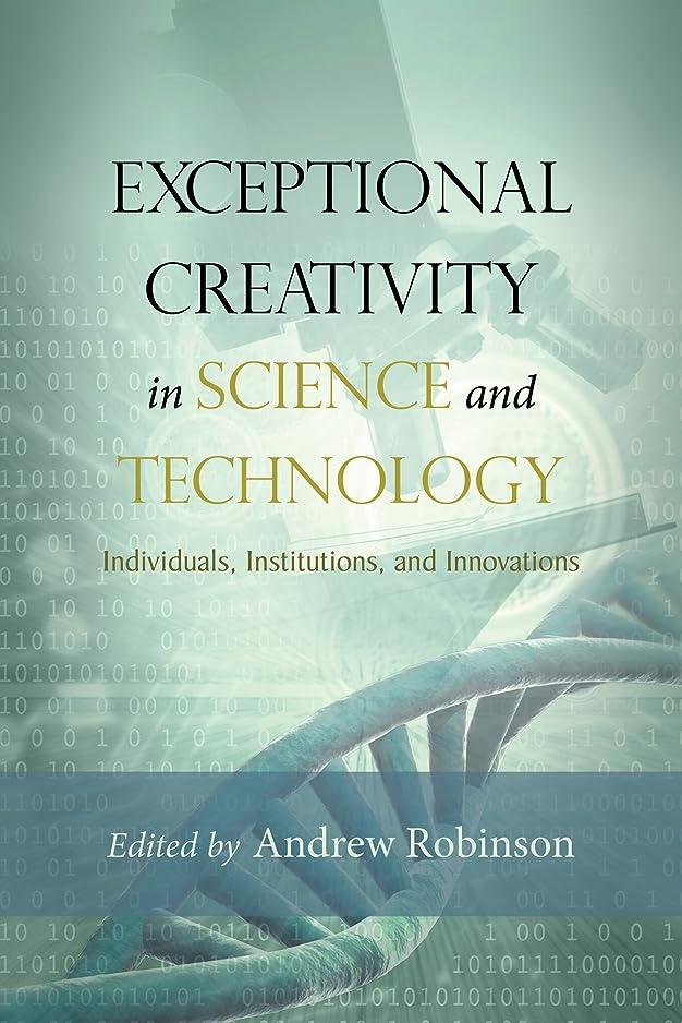 台無しにセラー唯一Exceptional Creativity in Science and Technology: Individuals, Institutions, and Innovations (English Edition)