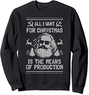 All I Want For Christmas Is The Means Of Production Sweatshirt