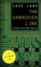 The Unbroken Line: A Future Tech Cyber Thriller (The Life Online Files Book 2) (English Edition)