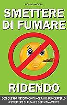 Permalink to SMETTERE DI FUMARE RIDENDO: METODO PRATICO E NATURALE PDF
