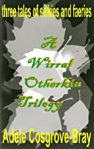 A Wirral Otherkin Trilogy (English Edition)