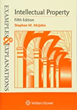 Examples & Explanations: Intellectual Property, Fifth Edition