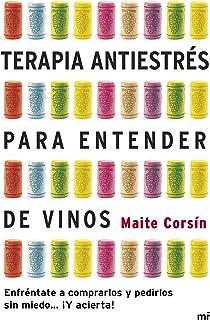 Terapia antiestrés para entender de vinos: Enfréntate a