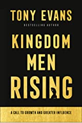 Kingdom Men Rising: A Call to Growth and Greater Influence Kindle Edition