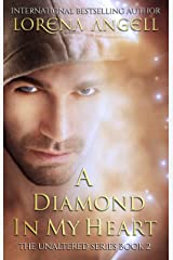 A Diamond in My Heart (The Unaltered Book 2) Kindle Edition